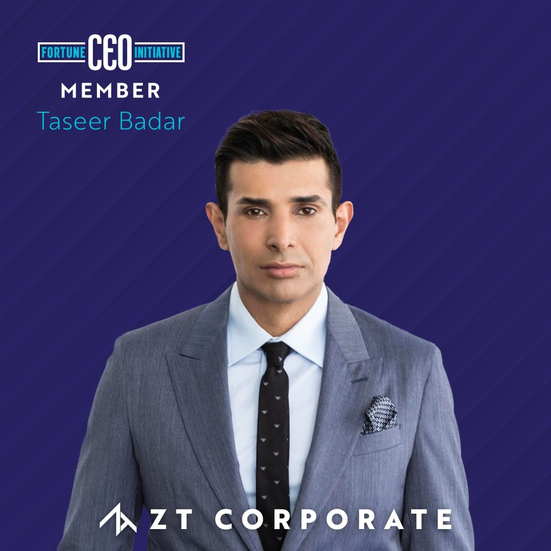 ZT Corporate CEO Taseer Badar Selected for the Fortune CEO Initiative